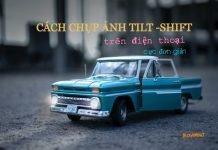 cach-chup-anh-tilt-shift-tren-dien-thoai-cuc-don-gian