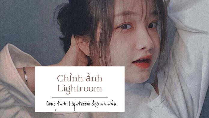 cong-thuc-chinh-anh-lightroom-dep